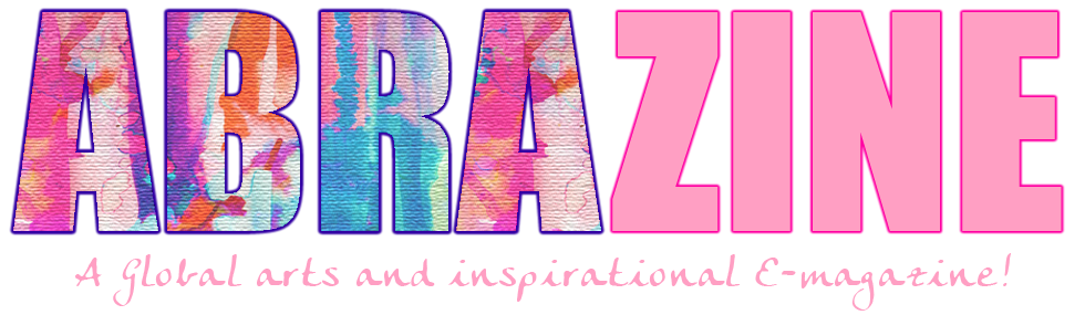Abrazine - A Global Arts & Inspirational E-zine!