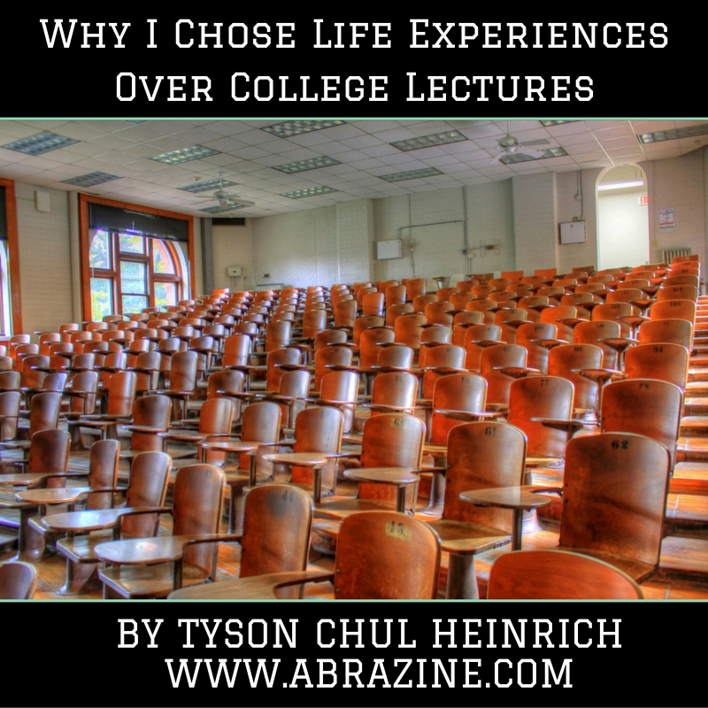 Why I Chose Life Experiences Over College Lectures