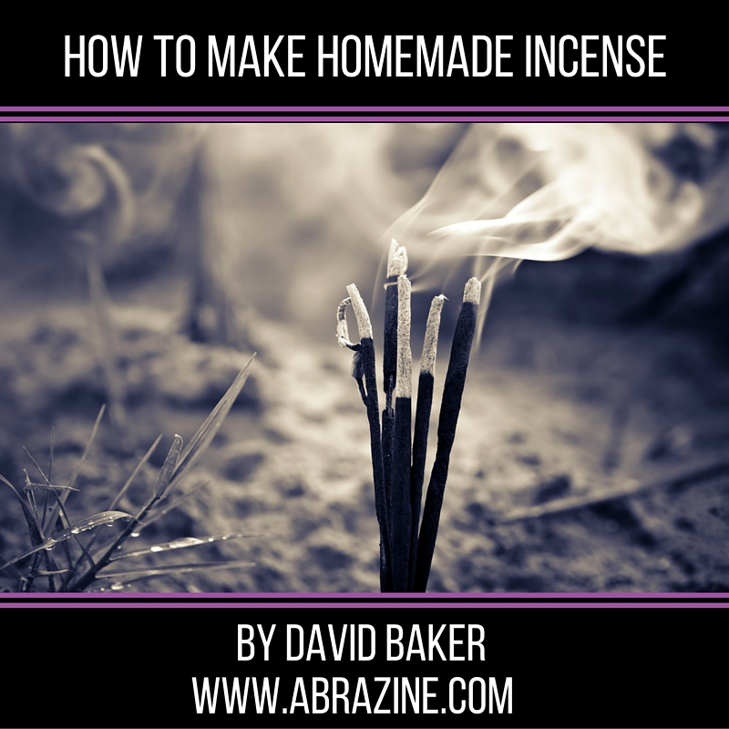 HOW TO MAKE YOUR OWN INCENSE